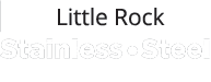 Little Rock Stainless Steel Fabricators